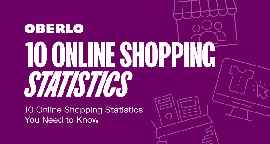 10 статистических данных о покупках в Интернете, которые необходимо знать в 2021 году [Инфографика]