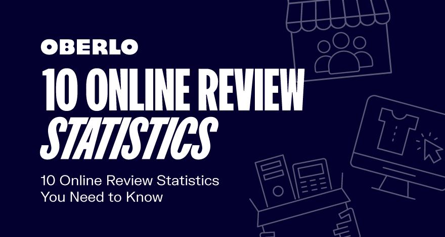 10 статистических данных онлайн-обзоров, которые вам нужно знать в 2021 году