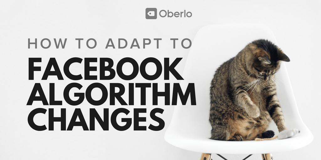 Изменения в алгоритме Facebook: что нужно знать маркетологам | Оберло