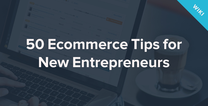 50 советов по электронной торговле для начинающих предпринимателей в 2021 году | Советы по электронной торговле