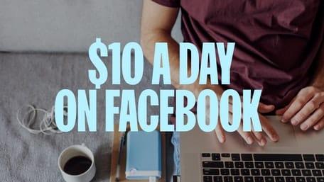 Я тратил 10 долларов в день на рекламу в Facebook в течение месяца, вот что произошло